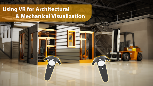 Using VR for Architectural and Mechanical Visualization
